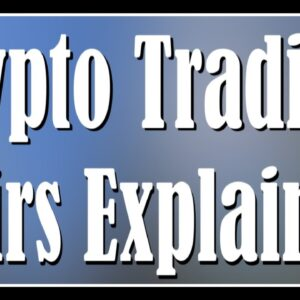 Crypto Trading Pairs Explained - What trading pairs should I use?