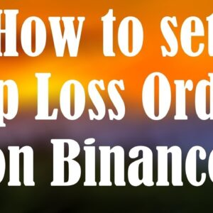 How to set stop loss orders on Binance