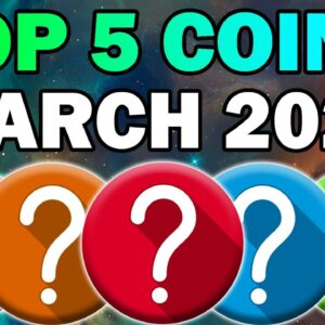 TOP 5 ALTCOINS For HUGE GAINS in March (Crypto Gems 2021)