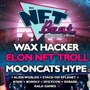 The NFT Beat - Elon NFT Troll, WAX Hacker, MoonCats Hype, Atari, Bondly, DYGYCON, Sorare