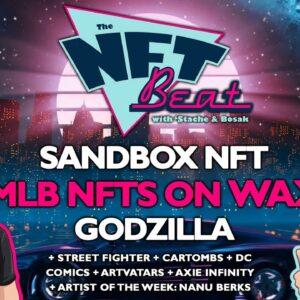 The NFT Beat - MLB on WAX, Sandbox NFT Market, DC Comics, Godzilla, Street Fighter, Film NFT