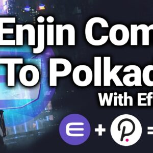 Enjin Going To Polkadot With Efinity Blockchain For NFTs