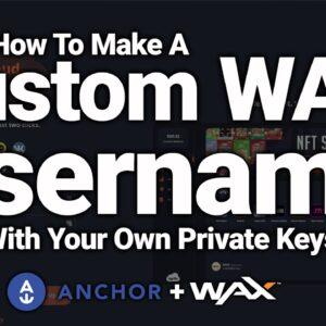 How To Get A Custom WAX Blockchain Username