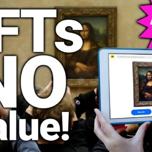 NFTs Have NO Value! Here Are The Top 3 Reasons You Are Dead Wrong...