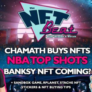 The NFT Beat - Chamath buys NFTs, Stache Stickers, NBA Top Shots tips, Banksy NFT?