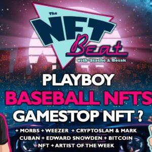 The NFT Beat - MLB NFTs, Edward Snowden NFT, Playboy NFT, NFTs on Bitcoin, Gamestop NFT?
