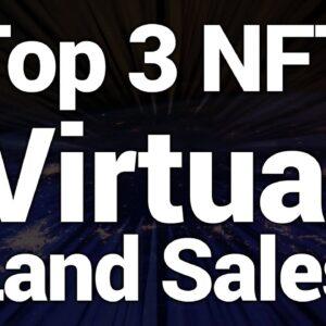 Top 3 NFT Virtual Land Sales
