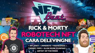 The NFT Beat - Rick & Morty, Robotech NFT, Elon Musk Dumping, Rplanet, Veefriends NFT