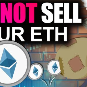 DO NOT SELL Your Ethereum! (BEST BTC & ETH Price Targets)