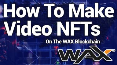 How To Make Video NFTs On WAX (Full Video & Image IPFS Tutorial)