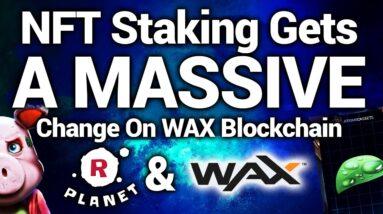 NFT Staking Gets A MASSIVE Change On WAX Blockchain