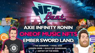 The NFT Beat - OneOf Music NFTs, Blankos, Hodl God, Axie Infinity Ronin, The Sandbox, Ember Sword