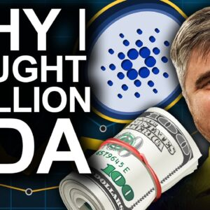 Why I Bought 1 Million ADA (BEST Cardano Price Predictions)
