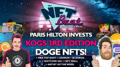 The NFT Beat - Paris Hilton Invests in NFTs, Doge NFTs, KOGS 3rd Edition, Zedrun
