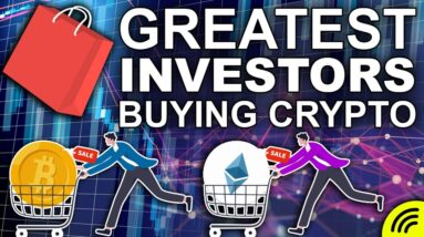 Greatest INVESTORS BUYING Crypto NOW (#1 Reason You Should Too)