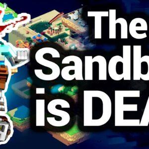 The Sandbox Game Is Dead (Major Update)
