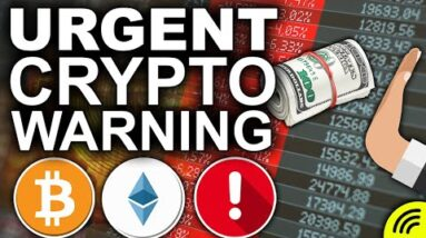 Urgent Warning to All Crypto Investors (Where the Market is Headed Next)