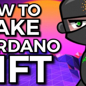 HOW TO MAKE CARDANO NFTS 2022