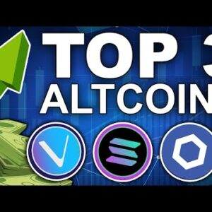 Top 3 Alts: Solana, VeChain and Chainlink (Next Important Moves)